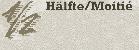 Hälfte/Moitié